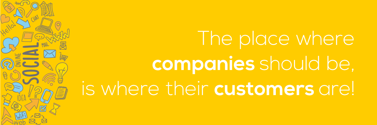 The place where companies should be is where their customers are